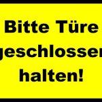 Tür / Tor Schild -1575t- Türe geschlossen halten 29,5cm * 20cm * 2mm, mit 4 Tesa-Powerstrips